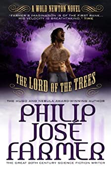 Lord of the Trees (Secrets of the Nine #2 - Wold Newton Parallel Universe) by [Farmer, Philip Jose]