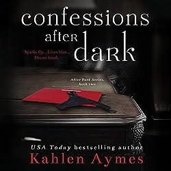 Confessions After Dark (After Dark Series, #2)