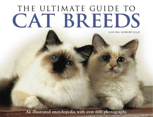 The Ultimate Guide to Cat Breeds: An Illustrated Encyclopedia with Over 600 Photographs ebook