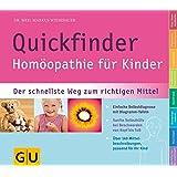 Quickfinder Homöopathie für Kinder. Der schnellste Weg zum richtigen Mittel