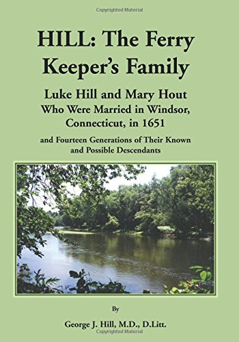 Hill: The Ferry Keeper's Family, Luke Hill and Mary Hout, Who were Married in Wi