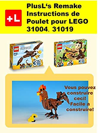 Plusl 39 s remake instructions de poulet pour lego 31004 for Construire vos propres plans