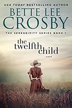 The Twelfth Child: A Southern Saga (The Serendipity Series Book 1) by [Crosby, Bette Lee]