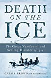 Front cover for the book Death on the Ice: The Great Newfoundland Sealing Disaster of 1914 by Cassie Brown