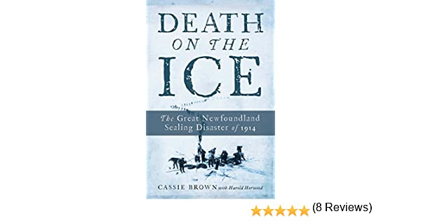 Death on the ice the great newfoundland sealing disaster of 1914 death on the ice the great newfoundland sealing disaster of 1914 ebook cassie brown amazon kindle store fandeluxe Ebook collections