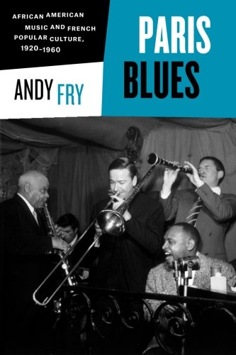 Search : Paris Blues: African American Music and French Popular Culture, 1920-1960