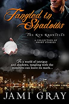 Tangled In Shadows: Kyn Kronicles Short Stories (The Kyn Kronicles) by [Gray, Jami]