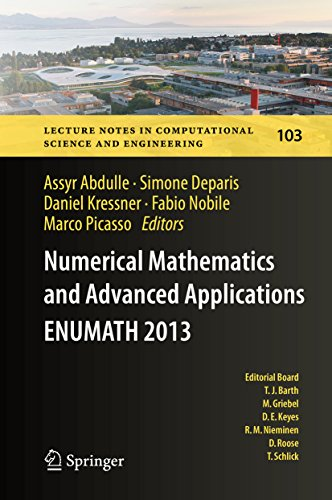 Download Numerical Mathematics and Advanced  Applications – ENUMATH 2013: Proceedings of ENUMATH 2013, the 10th European Conference on Numerical Mathematics and … in Computational Science and Engineering) Pdf