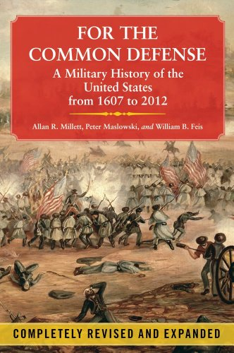 for-the-common-defense-a-military-history-of-the-united-states-from-1607-to-2012-3rd-edition