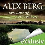 Am Anfang war der Tod   Alex Berg