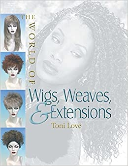 The world of wigs weaves and extensions toni love the world of wigs weaves and extensions toni love 9781562538446 amazon books fandeluxe Images