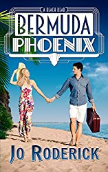 Bermuda Phoenix: A Beach Read (Choc Lit/RomCom)