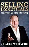 img - for Selling Essentials: Your First 90 Days In Selling book / textbook / text book