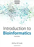 : Introduction to Bioinformatics by Arthur Lesk (2014-01-01)