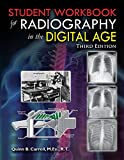 Student Workbook for Radiography in the Digital Age - Third Edition