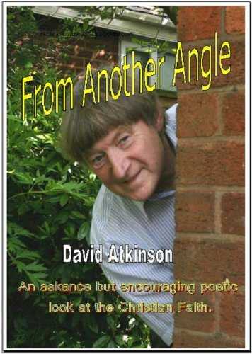 From Another Angle (An askance but poetic look at the Christian Faith)