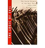 img - for { [ THE LOGIC OF EVIL: THE SOCIAL ORIGINS OF THE NAZI PARTY, 1925-1933[ THE LOGIC OF EVIL: THE SOCIAL ORIGINS OF THE NAZI PARTY, 1925-1933 ] BY BRUSTEIN, WILLIAM ( AUTHOR )MAR-30-1998 PAPERBACK ] } Brustein, William ( AUTHOR ) Mar-30-1998 Paperback book / textbook / text book