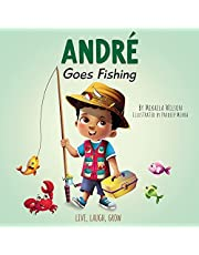 André Goes Fishing: A Story About the Magic of Imagination for Kids Ages 2-8