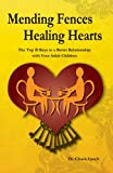 Mending Fences Healing Hearts, Chuck Lynch, 1463507429