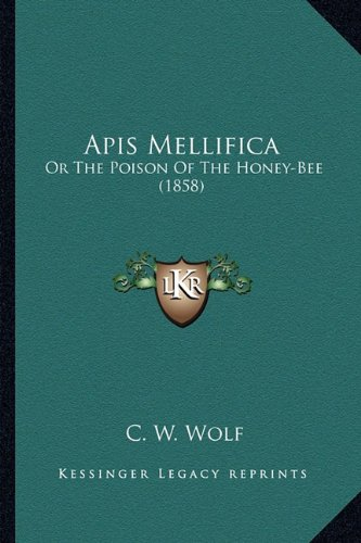Download Apis Mellifica: Or The Poison Of The Honey-Bee (1858) pdf