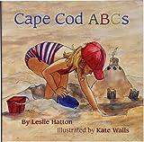 Cape Cod ABCs, Leslie Hatton, 0615352987