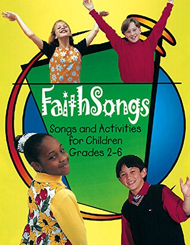 Read Online FaithSongs Leader Accompaniment Edition: Songs and Activities for Children Grades 2-6 pdf epub