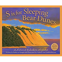 S is for Sleeping Bear Dunes: A National Lakeshore Alphabet