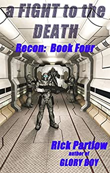Recon Book Four: A Fight to the Death by [Partlow, Rick]