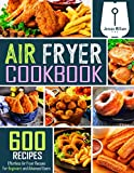 : Air Fryer Cookbook: 600 Effortless Air Fryer Recipes for Beginners and Advanced Users