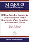 Holder-Sobolev Regularity of the Solution to the Stochastic Wave Equation in Dimension Three, Robert C. Dalang and Marta Sanz-Sole, 0821842889