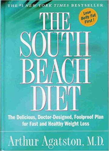 The South Beach Diet - The Delicious, Doctor-designed, Foolproof Plan For Fast And Healthy Weight Loss