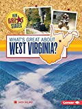 What's Great About West Virginia? (Our Great States)