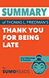 Summary of Thomas L. Friedman's Thank You for Being Late: Key Takeaways & Analysis