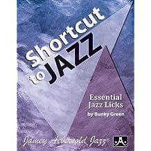 Shortcut to Jazz: Essential Jazz Licks