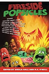 Fireside Popsicles: Twisted Tales Told by the Fire Paperback