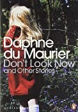 Modern Classics Dont Look Now and Other Stories by Du Maurier Daphne (2006-07-25) Paperback