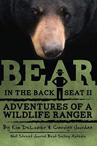 (Bear in the Back Seat II: Adventures of a Wildlife Ranger in the Great Smoky Mountains National Park (Smokies Wildlife Ranger) (Volume 2))