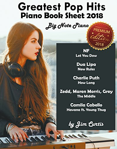 Pdf eBooks Greatest Pop Hits Piano Book Sheet 2018: Big Note Piano: Piano Book - Piano Music - Piano Books - Piano Sheet Music - Keyboard Piano Book - Music Piano - Sheet Music Book - Adult Piano