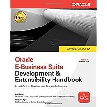 Oracle E-Business Suite Development & Extensibility Handbook