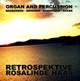 Rosalinde Haas Retrospektive - Organ and Percussion