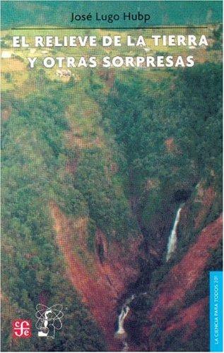 El relieve de la Tierra y otras sorpresas (La Ciencia Para Todos) (Spanish Edition)