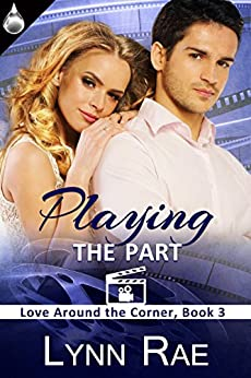 Playing the Part (Love Around the Corner Book 3) by [Rae, Lynn]