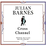 Cross Channel | Julian Barnes