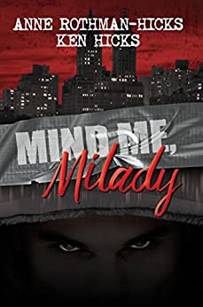Mind Me, Milady by [Rothman-Hicks, Anne, Hicks, Ken]