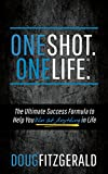 Best Things In Lives - OneShot. OneLife.®: The Ultimate Success Formula to Help Review