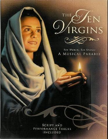The Ten Virgins (A Musical Parable: Ten Women, Ten Stories, Script and Performance Tracks Included) (The Script Sheet Music)