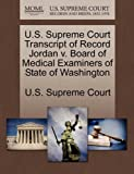 U. S. Supreme Court Transcript of Record Jordan V. Board of Medical Examiners of State of Washington, , 1244979007