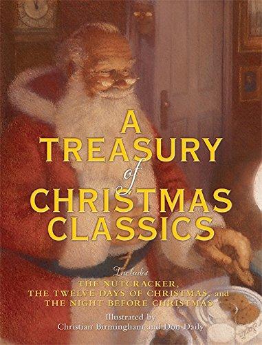 A Treasury of Christmas Classics: Includes The Night Before Christmas, The Twelve Days of Christmas, and The Nutcracker (8 Days Christmas Before)