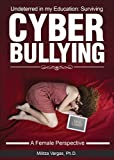 img - for Undeterred in my Education: : Surviving Cyberbullying - A Female Perspective by Vargas Ph.D. Militza (2014-08-26) Paperback book / textbook / text book