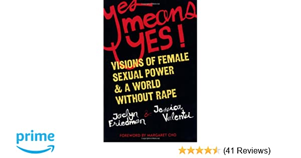 Yes means yes visions of female sexual power